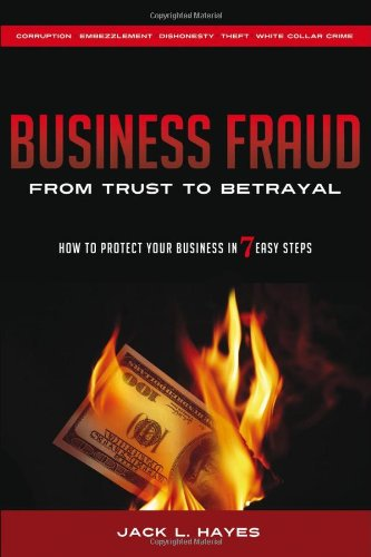 Business Fraud: From Trust to Betrayal - How to Protect Your Business in 7 Easy Steps