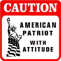 CAUTION: AMERICAN PATRIOT citizen fun sign