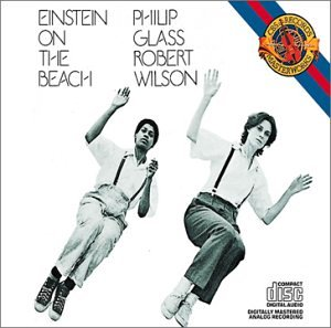 Glass: Einstein on the Beach by Robert Wilson, Philip Glass, Michael Reisman and Philip Glass Ensemble