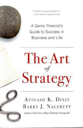 The Art of Strategy: A Game Theorist's Guide to Success...