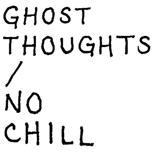 CD : Ghost Thoughts - No Chill (CD)