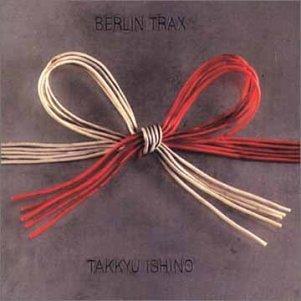 Takkyu Ishino-Berlin Trax-(KSC2213)-CD-FLAC-1998-dL Download