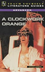 "A ""Clockwork Orange"" (TY Advanced Lit Guides)"