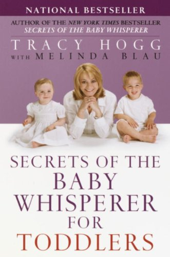 Tracy Hogg - Secrets of the Baby Whisperer for Toddlers