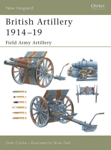 British Artillery 1914-19: Field Army Artillery (New Vanguard)