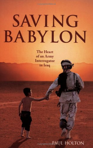 Image of Saving Babylon: The Heart of an Army Interrogator in Iraq