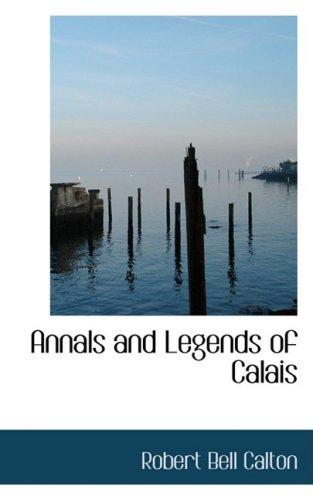 Annals and Legends of Calais