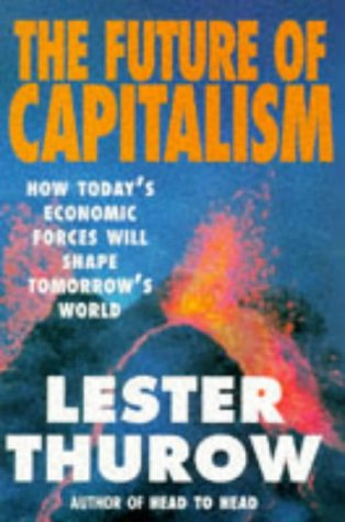 The Future of Capitalism: How Today's Economic Forces Will Shape Tomorrow's World