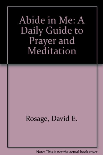 Abide in Me: A Daily Guide to Prayer and Meditation PDF