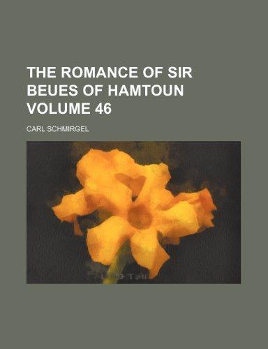 The romance of Sir Beues of Hamtoun Volume 46