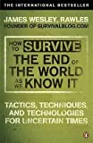 Cover of How to Survive The End Of The World As We Know It by James Wesley Rawles 0141049332