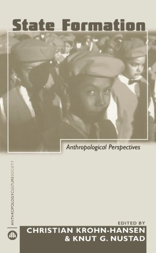 State Formation: Anthropological Perspectives (Anthropology, Culture and Society)