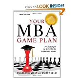 img - for Your MBA Game Plan, Third Edition: Proven Strategies for Getting Into the Top Business Schools 3rd (Third) Edition book / textbook / text book
