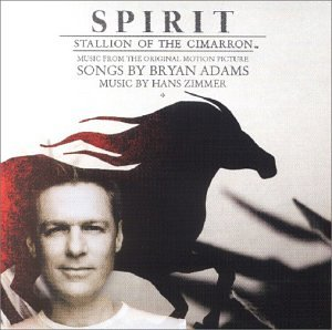 Bryan Adams - Spirit - Stallion of the Cimarron (Der wilde Mustang) - Zortam Music