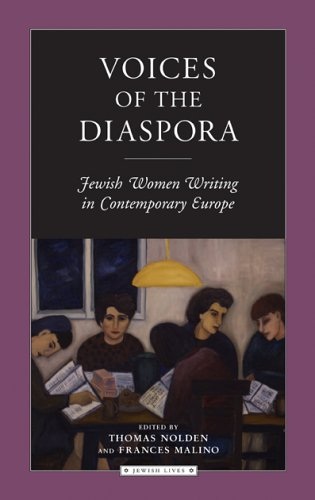 Voices of the Diaspora: Jewish Women Writing in Contemporary Europe (Jewish Lives)