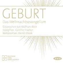 Geburt: Das Weihnachtsevangelium Hörbuch von Torsten Feuerstein Gesprochen von: Wolfram Koch