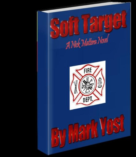 Mark Yost - Soft Target (A Nick Mattera Novel)
