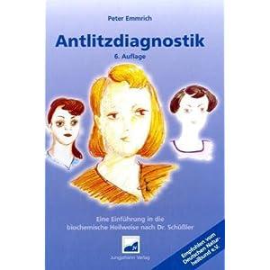 Antlitzdiagnostik. Eine Einführung in die biochemische  Heilweise nach Dr. Schüssler