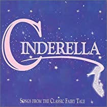 Cinderella: Songs from the Classic Fairy Tale (1998 Studio Compliation)