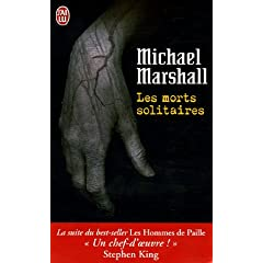 Les morts solitaires - Michael Marshall