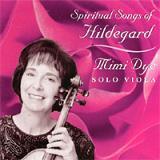 Spiritual Songs Of Hildegard (Mimi Dye)