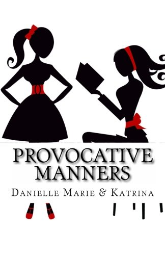 Provocative Manners: The Sauce of Life