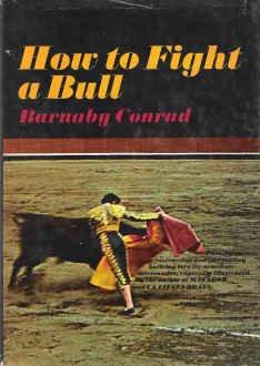 How to Fight a Bull, Barnaby Conrad