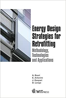 Energy Design Strategies For Retrofitting: Methodology, Technologies, Renovation Options And Applications