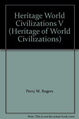 Heritage World Civilizations V (Heritage of World Civilizations) PDF