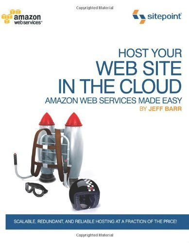 Host Your Web Site In The Cloud: Amazon Web Services Made Easy: Amazon EC2 Made Easy [Paperback]