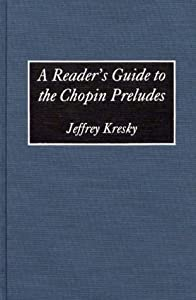 A Readers Guide To Chopin Preludes from Greenwood Press