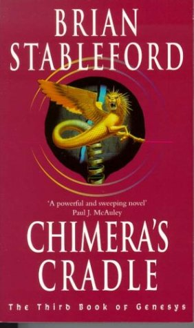 Chimera's Cradle (Book of Genesys 3), Brian Stableford