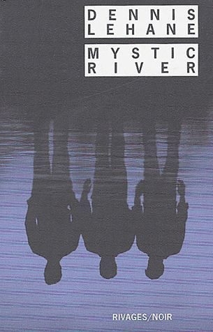 Mystic River Dennis Lehane
