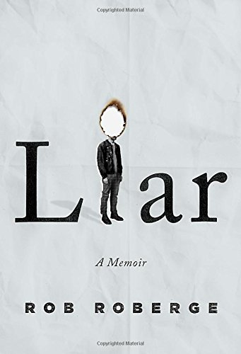 Book Review - Liar: A Memoir, Rob Roberge Review | Shopswell