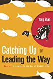 img - for Catching Up or Leading the Way: American Education in the Age of Globalization book / textbook / text book