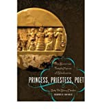 Princess, Priestess, Poet: The Sumerian Temple Hymns of Enheduanna[ PRINCESS, PRIESTESS, POET: THE SUMERIAN TEMPLE HYMNS OF ENHEDUANNA ] by Meador, Betty De Shong (Author) May-01-10[ Paperback ]