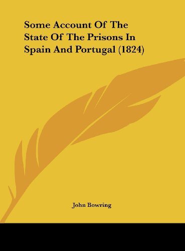 Some Account Of The State Of The Prisons In Spain And Portugal (1824)