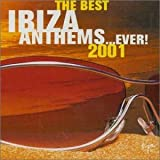 The Best Ibiza Anthems Ever...2001by Various Artists