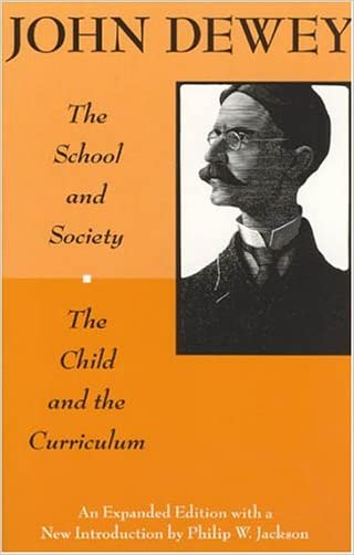 The School and Society and The Child and the Curriculum (Centennial Publications of The University of Chicago Press)