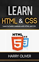 Learn HTML and CSS: Learn to build a website with HTML and CSS Front Cover