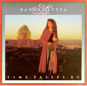 Kathy Mattea - Time Passes By - Zortam Music
