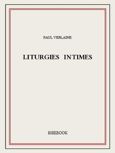 Paul Verlaine - Liturgies intimes