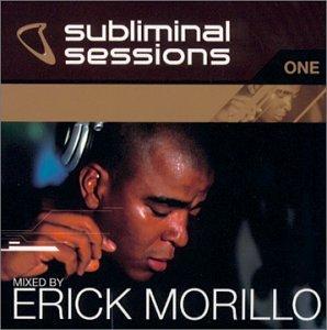 Erick Morillo - Subliminal Sessions 1 - Zortam Music