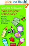 War das jetzt schon Sex?: Frauen, Fam...
