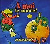 echange, troc Mamemo - A moi le monde !