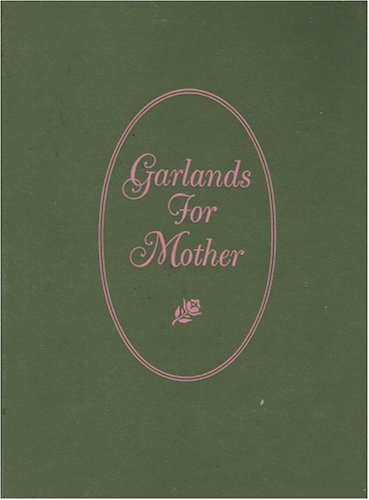 Garlands for Mothers, ruth h. wagner