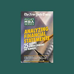 The New York Times Pocket MBA: Analyzing Financial Statements: 25 Keys to Understanding Numbers (Unabr.) | [Eric Press, CPA]