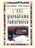img - for L'abc del giornalismo radiofonico book / textbook / text book