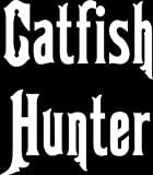 8 wide CATFISH HUNTER. White die cut vinyl decal sticker for any smooth surface such as windows bumpers laptops or any smooth surface.