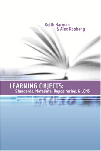 Learning Objects 2: Standards, Metadata, Repositories, And Lcms